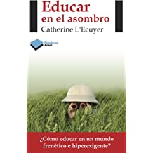Educar en el asombro (Actual) (Spanish Edition) Apr 5, 2013