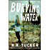 Burying Water: A Novel (The Burying Water Series Book 1)