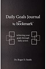 Daily Goals Journal: Achieving your goals through daily action Paperback
