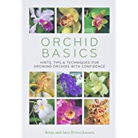 Orchid Basics: Hints, Tips & Techniques to Growing Orchids with Confidence