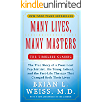 Many Lives, Many Masters: The True Story of a Prominent Psychiatrist, His Yo