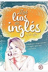 Los líos del inglés: Palabras y expresiones en inglés que nos confunden (Spanish Edition) Paperback