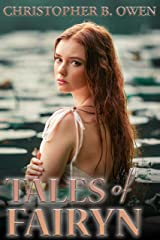 Tales of Fairyn: Ten Thrilling Fantasy Stories Kindle Edition