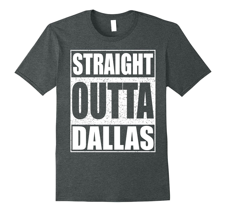 Straight Outta Dallas T-shirt Funny Texas Gift Shirt-FL
