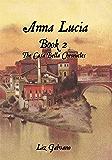 Anna Lucia: Book 2 The Casa Bella Chronicles