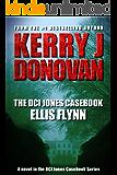 The DCI Jones Casebook: Ellis Flynn