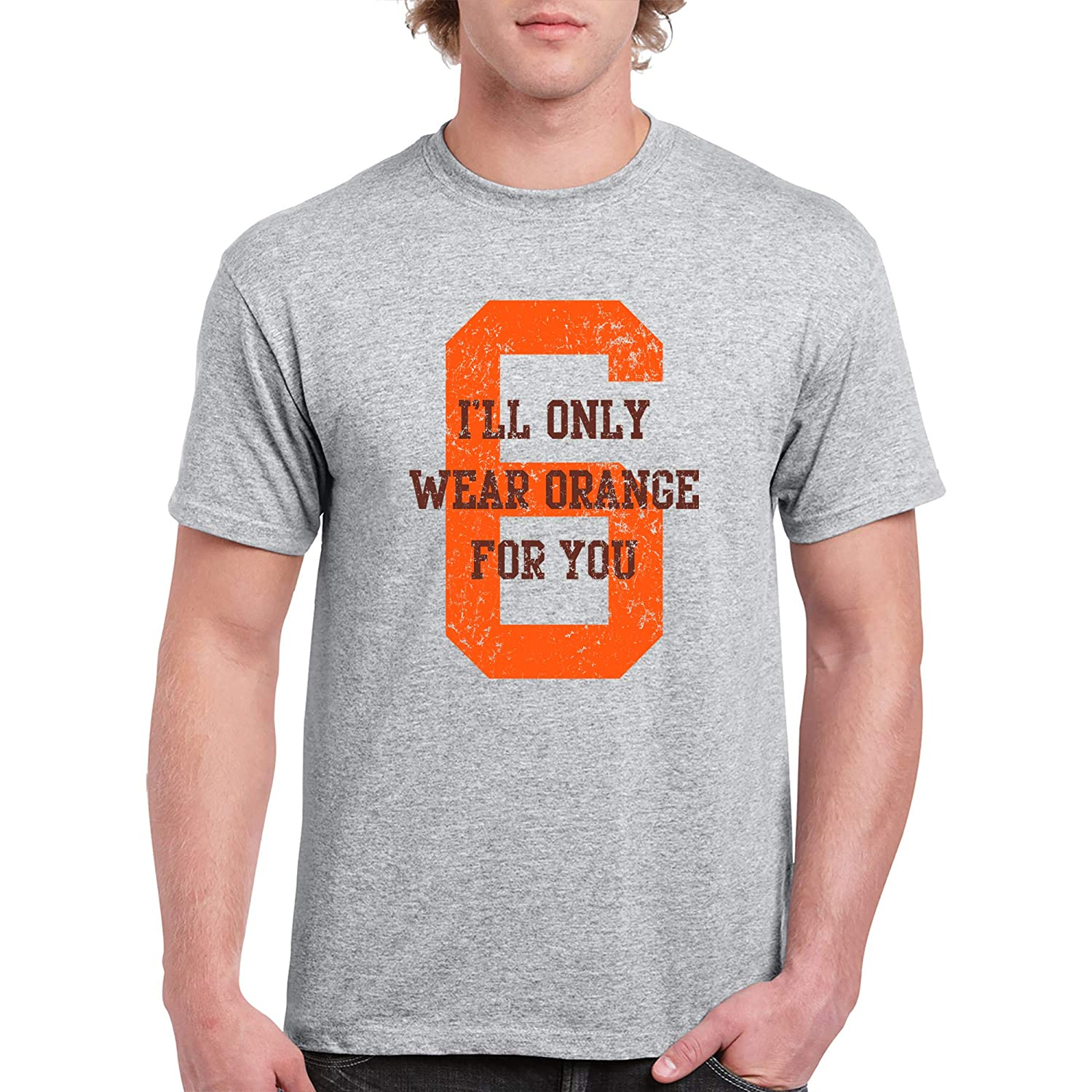Cleveland Football Quarterback Baker T Shirt Ill Only Wear Orange for You