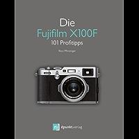 Die Fujifilm X100F: 101 Profitipps