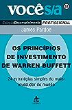 Os princípios de investimento de Warren Buffet: 24 estratégias simples do maior investidor do mundo (Você S/A Livro 16)