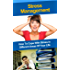 Stress Management: How To Cope With Stress In Different Areas Of Your Life (stress management, stress relief, stress free, stress, stress at work, stress at home)