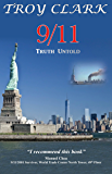 9/11 Truth Untold: Epic Findings, Heroes, and Miracles of All 9/11 Events