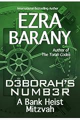 Deborah's Number: A Bank Heist Mitzvah (The Torah Codes Book 3) Kindle Edition