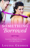 Something Borrowed (Something Borrowed Series Book 1)