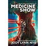 Medicine Show (Taylor's Ark Book 2)