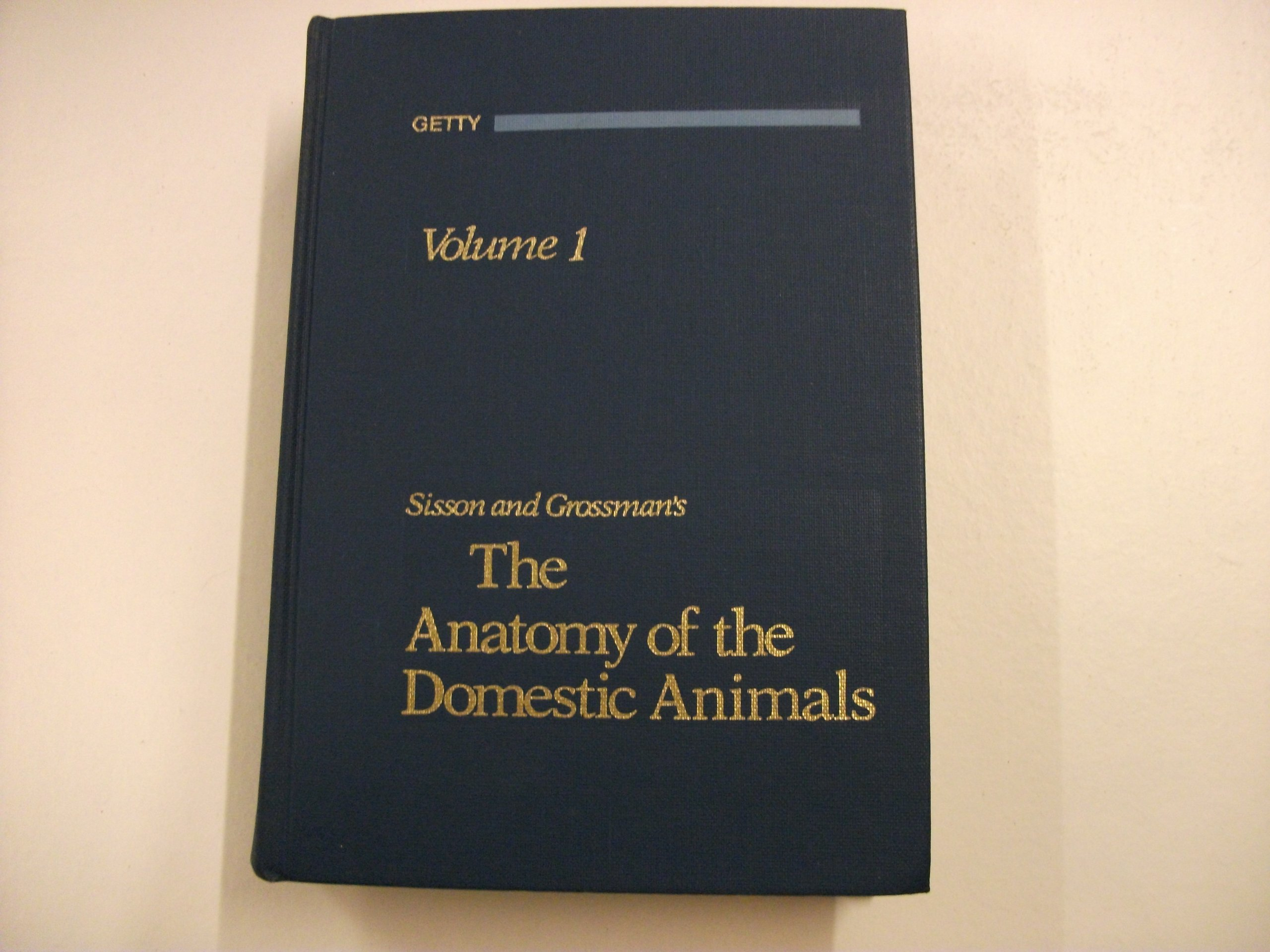 SISSON AND GROSSMAN\'S \'THE ANATOMY OF THE DOMESTIC ANIMALS ...