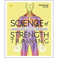 Science of Strength Training: Understand the Anatomy and Physiology to Transform Your Body (English Edition)