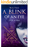 A Blink of an Eye: Dark Fantasy in Post Arthurian Britain (A Cup of Blood Book 3)
