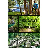 Mon carnet de randonnée: journal de randonnée à remplir| cahier de rando à compléter| carnet de suivi randonnée pédestre…