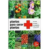 Plantas para curar plantas: Para tratar sin química