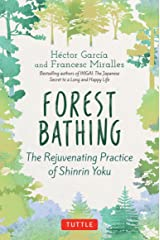 Forest Bathing: The Rejuvenating Practice of Shinrin Yoku Kindle Edition