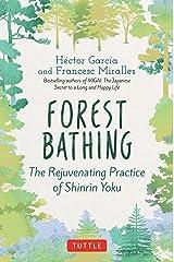 Forest Bathing: The Rejuvenating Practice of Shinrin Yoku Kindle Edition
