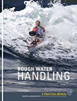 Rough Water Handling: A Manual For Beginner And