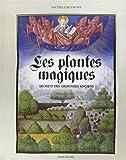 LES PLANTES MAGIQUES- Secrets des grimoires anciens