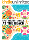 Spot the Difference at The Beach!: A Fun Search and Find Books for Children 6-10 years old (Activity Book for Kids 15)