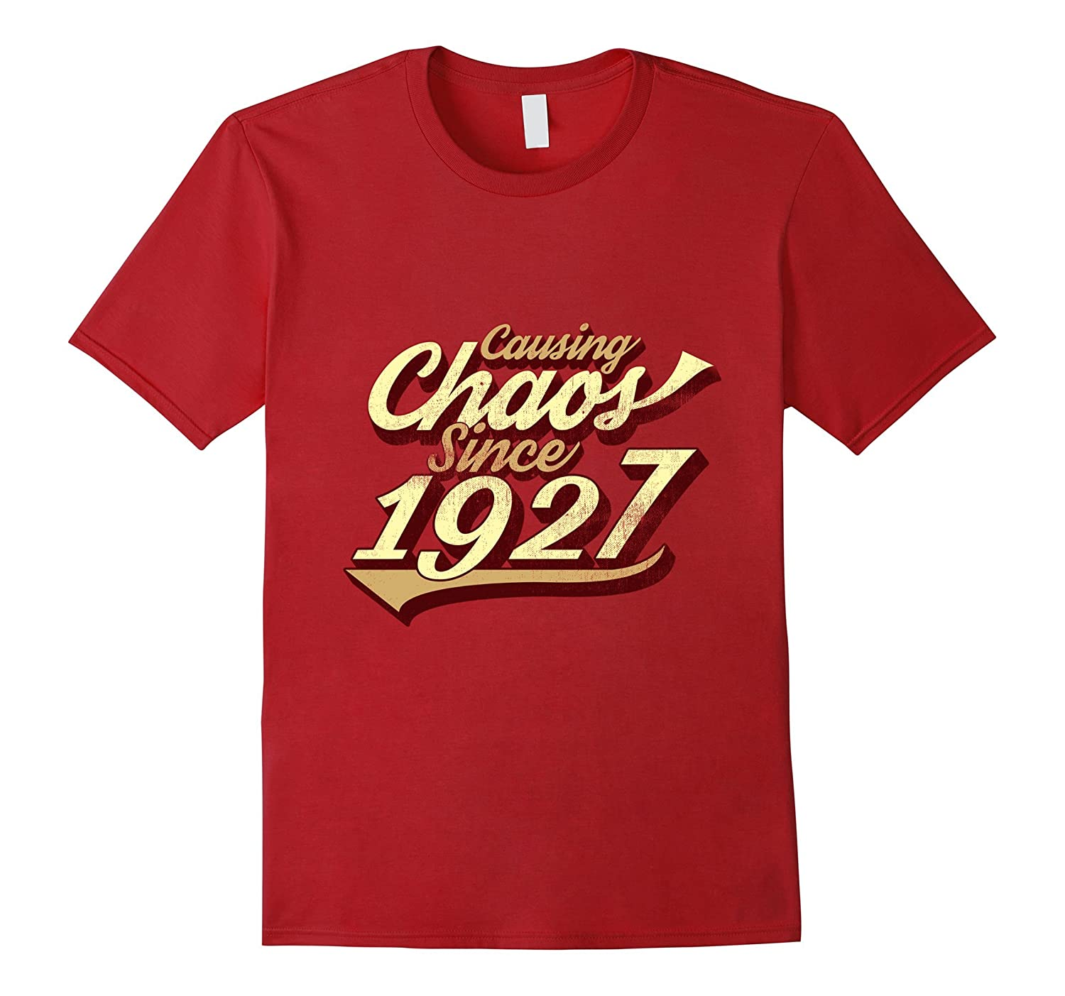Causing Chaos Since 1927 T Shirt Special 90th Birthday