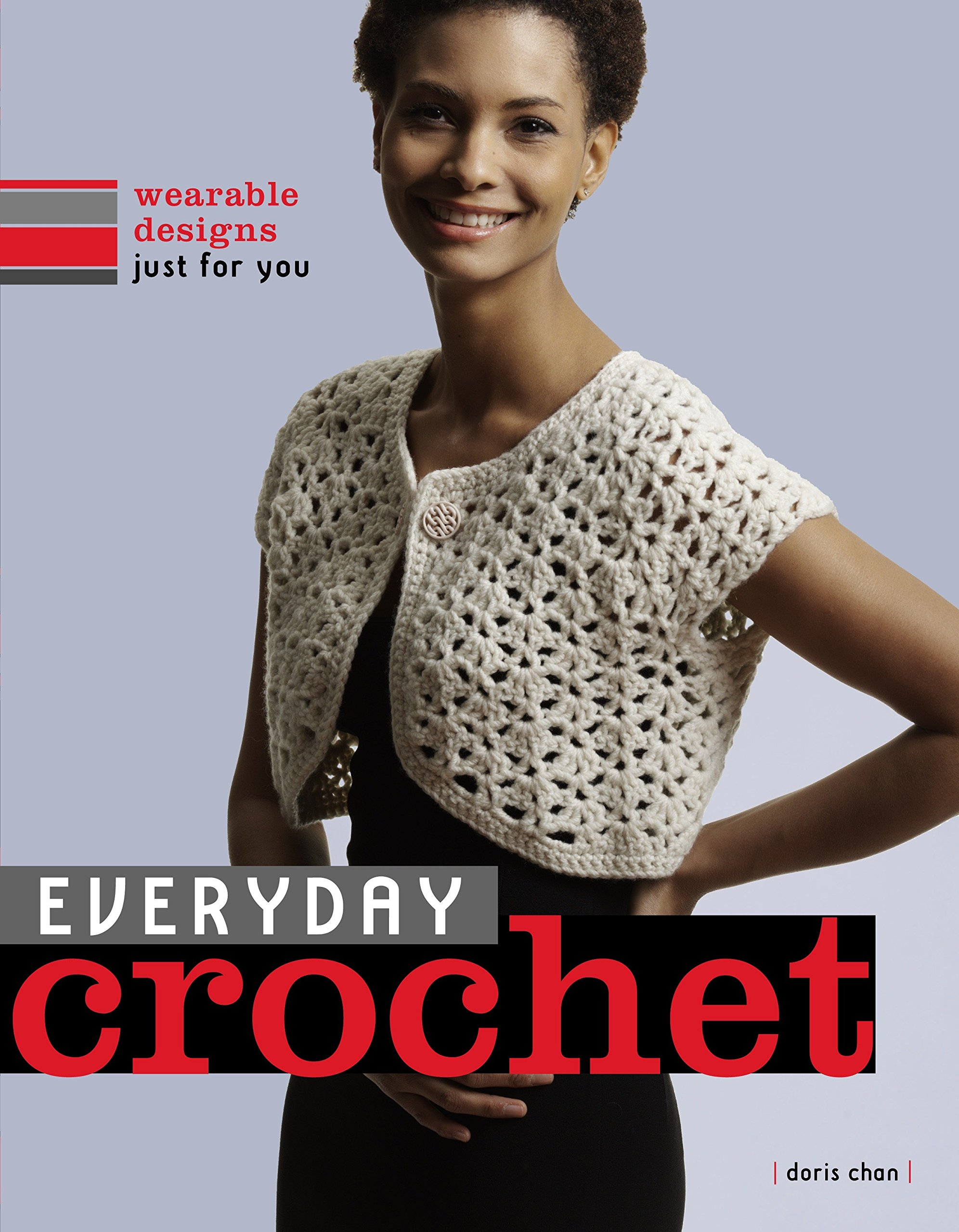 Everyday Crochet: Wearable Designs Just for You: Doris Chan: 9780307353733:  Amazon.com: Books