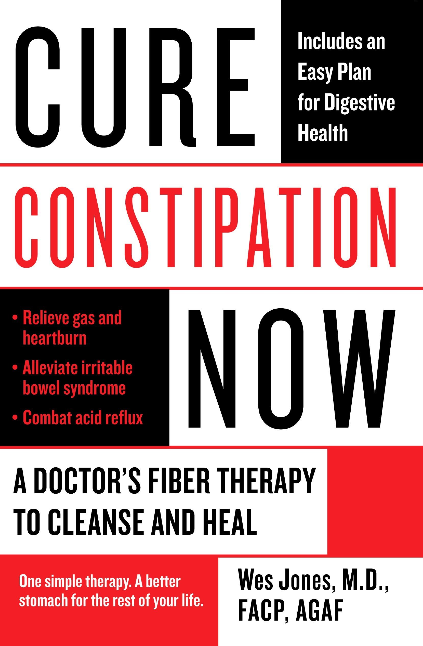Cure Constipation Now: A Doctors Fiber Therapy to Cleanse and Heal: Amazon.es: Wes Jones: Libros en idiomas extranjeros