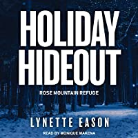 Holiday Hideout: Rose Mountain Refuge Series, Book 2