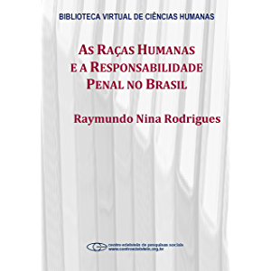 As raças humanas e a responsabilidade penal no Brasil (Portuguese Edition)