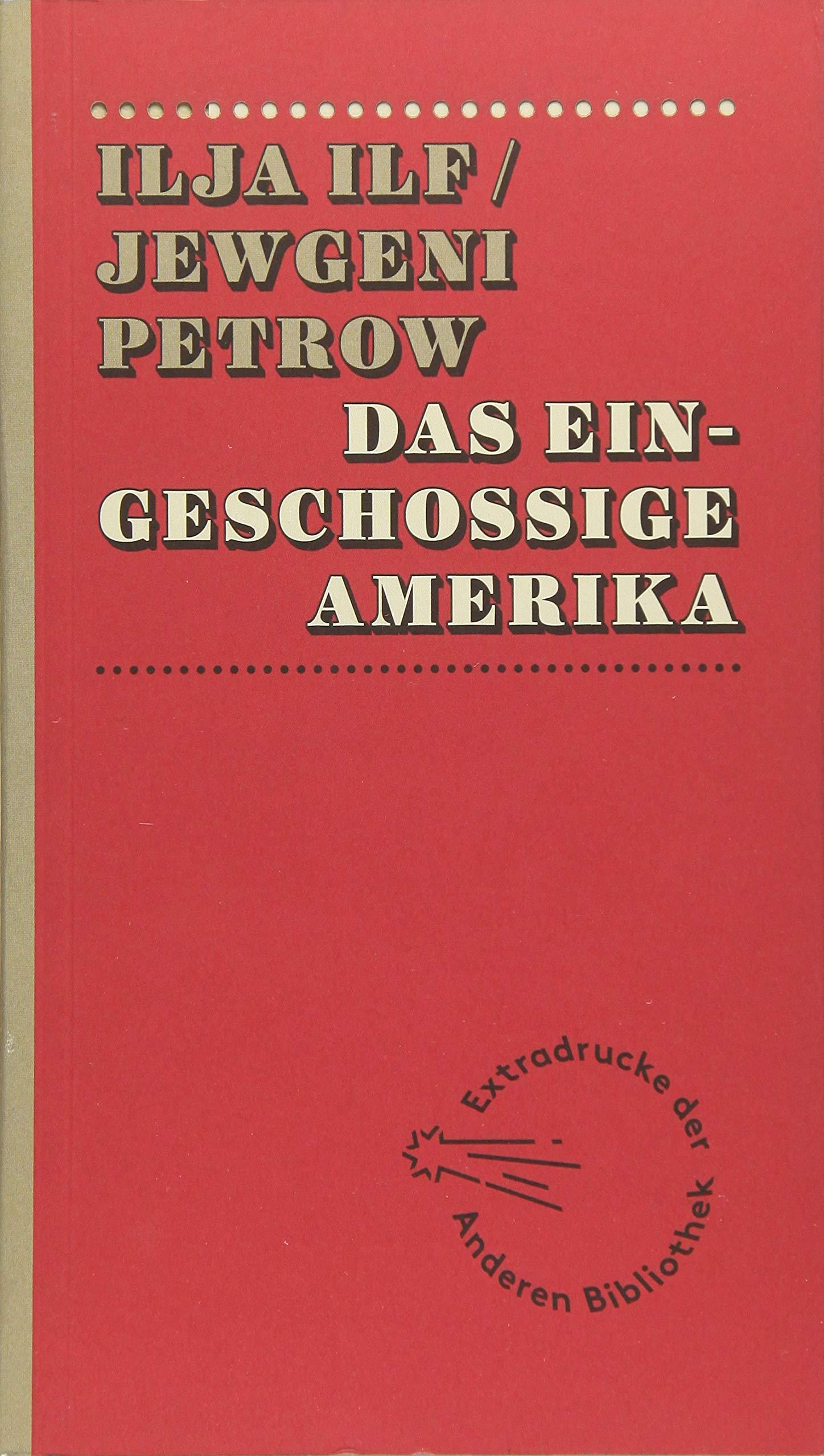 Das eingeschossige Amerika: Eine Reise mit Fotos Extradrucke der Anderen  Bibliothek, Band 1: Amazon.de: Ilf, Ilja, Petrow, Jewgeni: Bücher