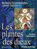 Les plantes des dieux : Les plantes hallucinogènes. Botanique et ethnologie