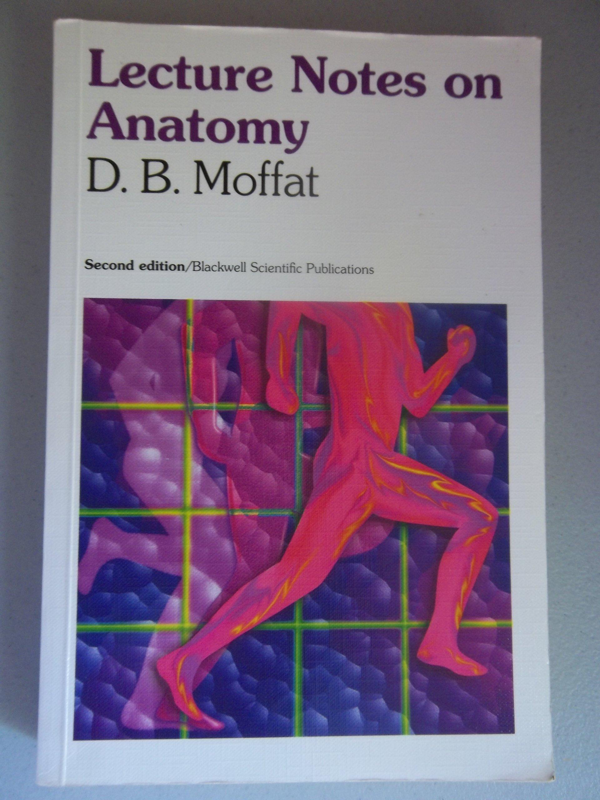 Lecture Notes On Anatomy David B Moffat 9780632037681 Amazon