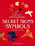 The Element Encyclopedia of Secret Signs and Symbols: The Ultimate A–Z Guide from Alchemy to the Zodiac: The Ultimate A-Z Guide from Alchemy to the Zodiac