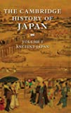 The Cambridge History of Japan 6 Volume Set: The Cambridge History of Japan V1: Volume 1