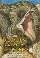 The Deadliest Creature In The