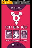 Ich bin ich: Mein transsexuelles Leben (Ubuntu - Außenseiterthemen, die alle angehen)