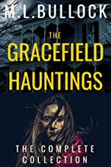 The Gracefield Hauntings: The Complete Collection Kindle Edition