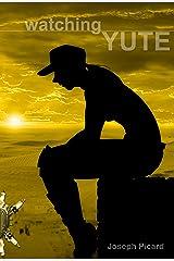 Watching Yute (Lifehack Book 2) Kindle Edition