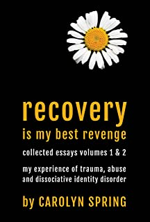treating complex traumatic stress disorders  adults   scientific    recovery is my best revenge  my experience of trauma  abuse and dissociative identity disorder