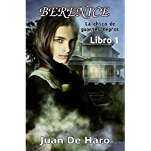 Berenice, La chica de guantes negros: Libro 1 (Spanish Edition) May 11, 2016