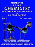 Dalal ICSE Chemistry Series: Simplified ICSE Chemistry Solvable Question Bank & 25 Test Papers for Class-10