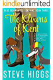 The Klowns of Kent: A Darkly Comic Cozy Mystery Thriller: Blue Moon Investigations Book 3