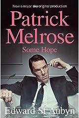 Some Hope (The Patrick Melrose Novels Book 3) Kindle Edition