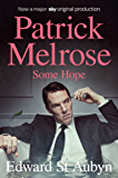 Some Hope (The Patrick Melrose Novels Book 3) (English Edition)