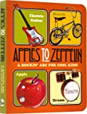 Apples to Zeppelin - A Rockin' ABC for Cool Kids!.: A Rockin' ABC for Cool Kids! (Book-Children's)