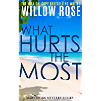 What Hurts the Most: An engrossing, heart-stopping thriller (Mary Mills Mystery Book 1) (English Edition)
